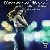 Universal Moods (Electro Chillout Compilation) by Various Artists