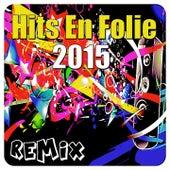 Hits En Folie 2015 (Remix) by Various Artists