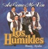 Asi Como Me Ven by Los Humildes