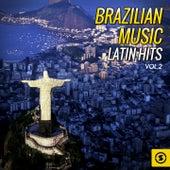 Brazilian Music, Latin Hits Vol. 2 by Various Artists