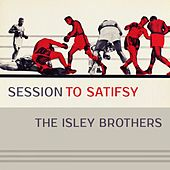 Session To Satisfy von The Isley Brothers