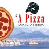 'A pizza by Aurelio Fierro