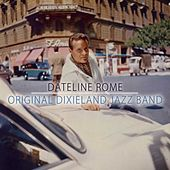 Dateline Rome by Original Dixieland Jazz Band