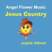 Jesus Country by Angela Dittmar