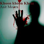 Khoon Khoon Khela - By Asit Moitra (Shruti Natak) (Bengali Story) by Satinath Mukhopadhyay