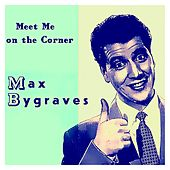 Meet Me on the Corner by Max Bygraves