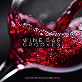 Wine Bar Grooves (Classy Jazz Bar Music Selection) by Various Artists