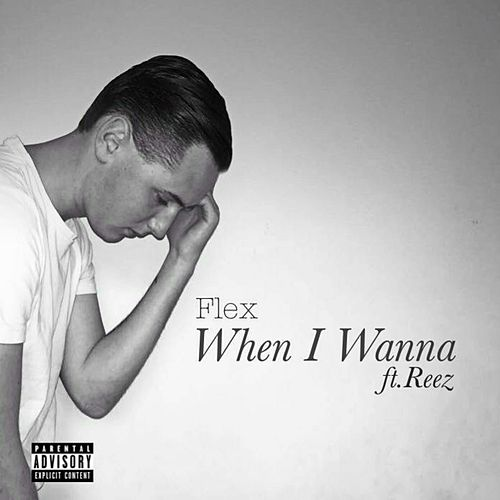 When I Wanna (feat. Reez ) by Flex