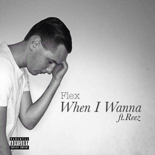 When I Wanna (feat. Reez ) by Flex