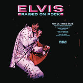 Raised on Rock by Elvis Presley