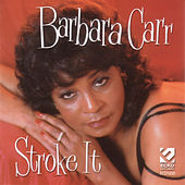 Stroke It by Barbara Carr