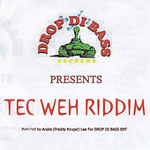 Tec Weh Riddim by Various Artists