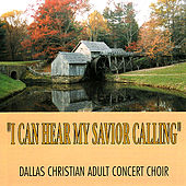 I Can Hear My Savior Calling by Various Artists