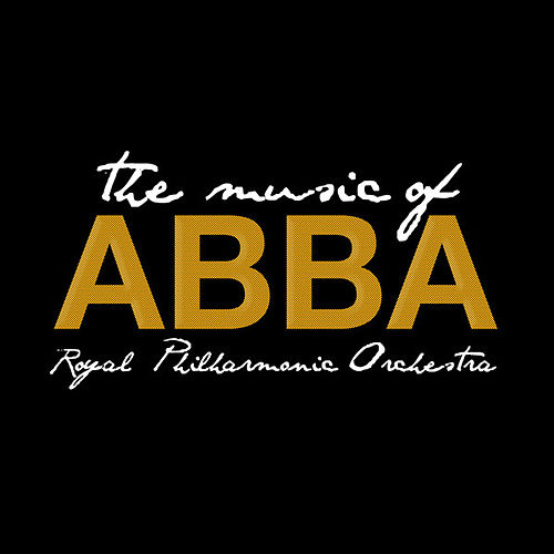 The Music of ABBA by Royal Philharmonic Orchestra