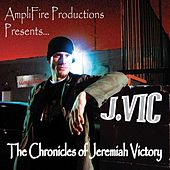 The Chronicles of Jeremiah Victory by J.Vic