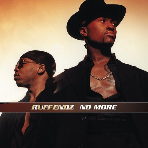 No More by Ruff Endz
