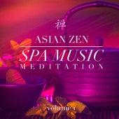 Asian Zen Spa Music Meditation, Vol. 1 by Various Artists