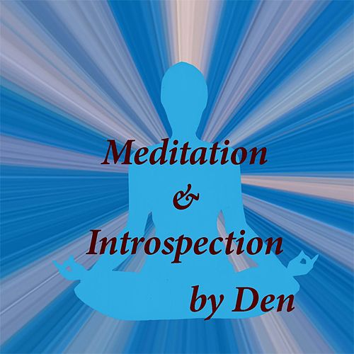 Meditation & Introspection by The Den