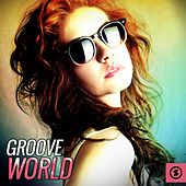 Groove World by Various Artists