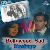 Bollywood Sad Mashups by Various Artists