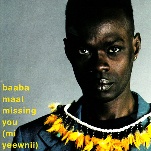 Missing You (Mi Yeewnii) by Baaba Maal