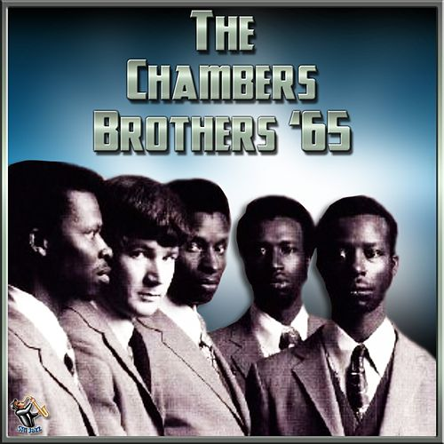 The Chambers Brothers '65 by The Chambers Brothers