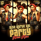 Aise Karte Hai Party - Single by Hard Kaur