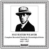 Sylvester Weaver, Vol. 1 (1923-1927) by Sylvester Weaver