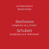 Beethoven: Symphony No. 3 - Schubert: Symphony No. 8 (Live) by Les Dissonances and David Grimal