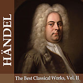 Händel: The Best Classical Works, Vol. II by Various Artists