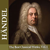Händel: The Best Classical Works, Vol. I by Various Artists