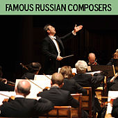 Famous Russian Composers by Various Artists
