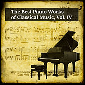 The Best Piano Works of Classical Music, Vol. IV by Peter Schmalfuß