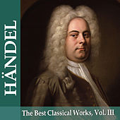 Händel: The Best Classical Works, Vol. III by Liszt Ferenc Kamarazenekar