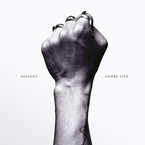 Adore Life by Savages