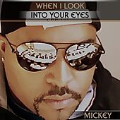 When I Look Into Your Eyes by Mickey