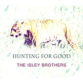 Hunting For Good von The Isley Brothers