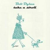 Take A Stroll von Bob Dylan