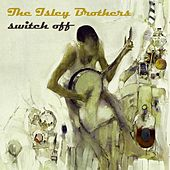 Switch Off von The Isley Brothers