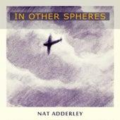 In Other Spheres von Nat Adderley
