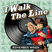 I Walk the Line - Remember When von Various Artists