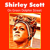 On Green Dolphin Street by Shirley Scott
