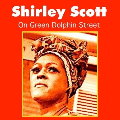 On Green Dolphin Street by Shirley Scott