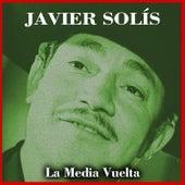 La Media Vuelta by Javier Solis