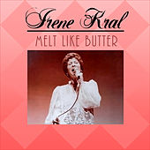 Melt Like Butter von Irene Kral