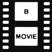 B Movie by B-Movie
