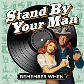 Stand by Your Man - Remember When von Various Artists