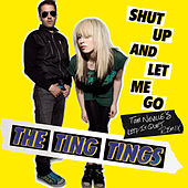 Shut Up And Let Me Go by The Ting Tings