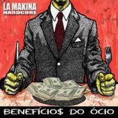 Benefícios do Ócio by La Makina