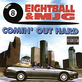 Comin' Out Hard von 8Ball and MJG